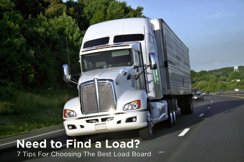 Need to Find Loads? 7 Tips for Choosing the best Load Board