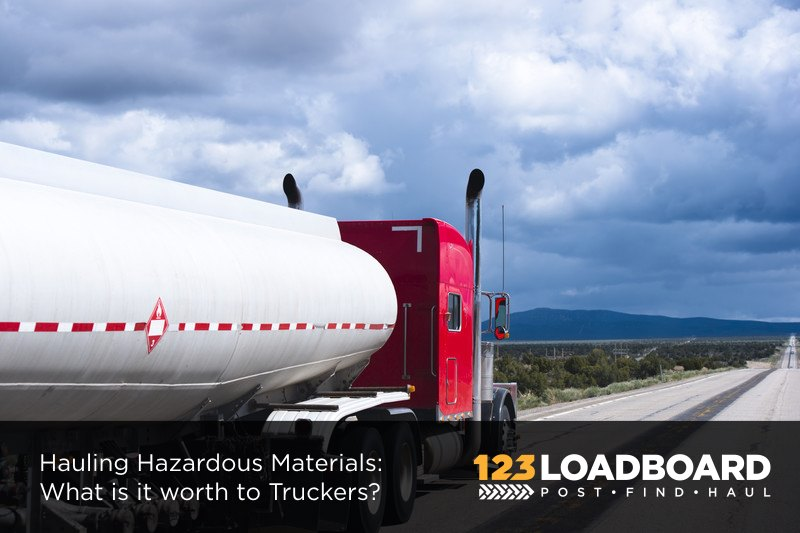 Hauling Hazardous Materials: What is it worth to Truckers
